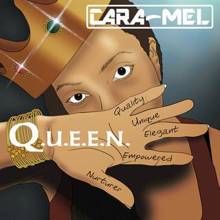 Cara-Mel - Q.U.E.E.N.