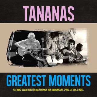 Tananas - Greatest Moments Of
