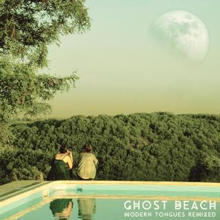 Ghost Beach - Modern Tongues Remixed