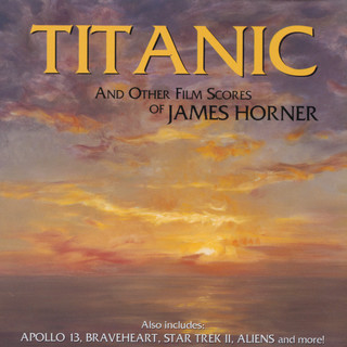 James Horner - Titanic And Other Film Scores Of James Horner