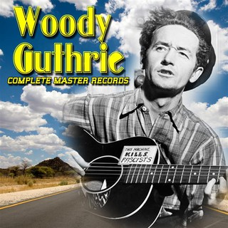 Woodie Guthrie - Complete Master Records