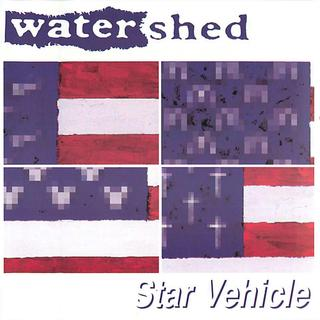 Watershed - Star Vehicle '98