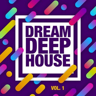 Various Artists - Dream, Deep House, Vol. 1