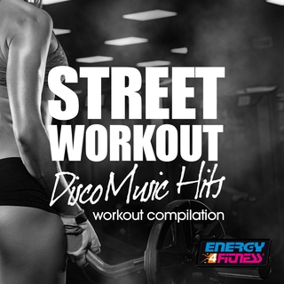 Various Artists - Street Workout Disco Music Hits Workout Compilation