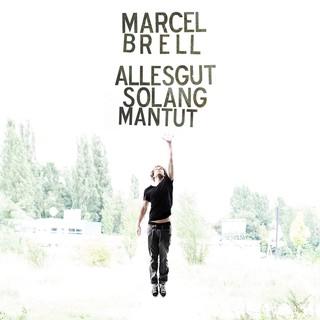 Marcel Brell - Alles gut, solang man tut