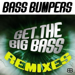 Bass Bumpers - Get the Big Bass (Remixes)
