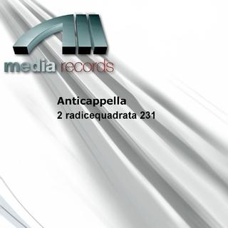 Anticappella - 2 Radicequadrata 231