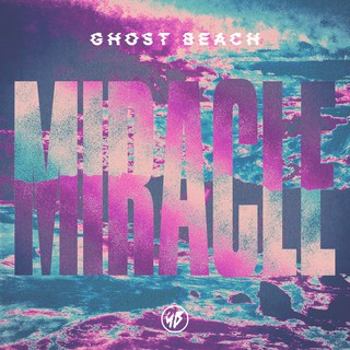 Ghost Beach - Miracle - Single