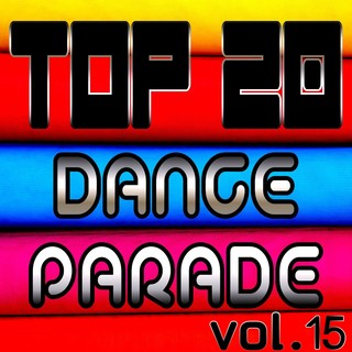 Various Artists - Top 20 Dance Parade, Vol. 15