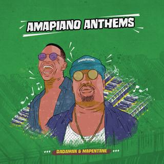 Dadaman - Amapiano Anthems