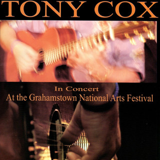 Tony Cox - In Concert at the Grahamstown National Arts Festival 2005