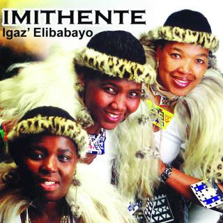 Imithente - Igaz' Elibabayo