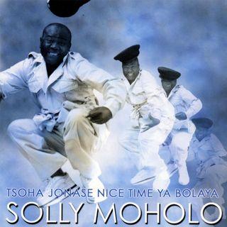 Solly Moholo - Tsoha Jonase Nice Time Ya Bolaya