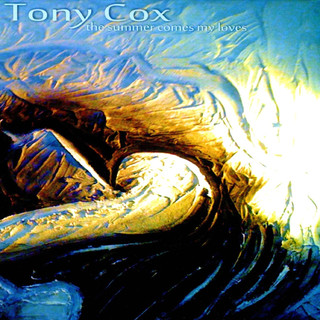 Tony Cox - The Summer Comes My Loves