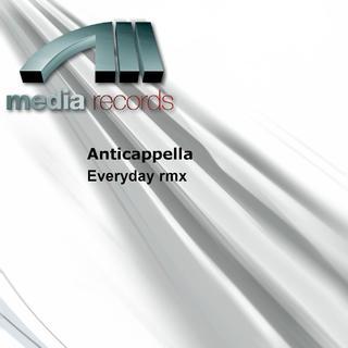 Anticappella - Everyday rmx