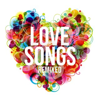 Various Artists - Love Songs Remixed