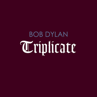 Bob Dylan - Triplicate (Sampler)