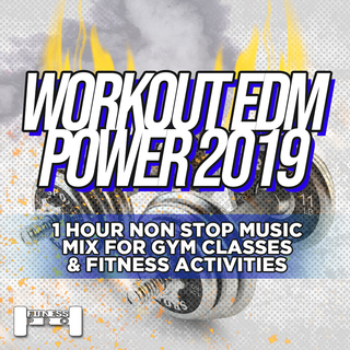 Various Artists - Workout EDM Power 2019 - 1 Hour Non Stop Music Mix For Gym Classes & Fitness Activities