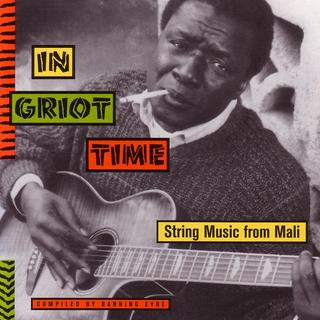 Various Artists - In Griot Time - String Music from Mali