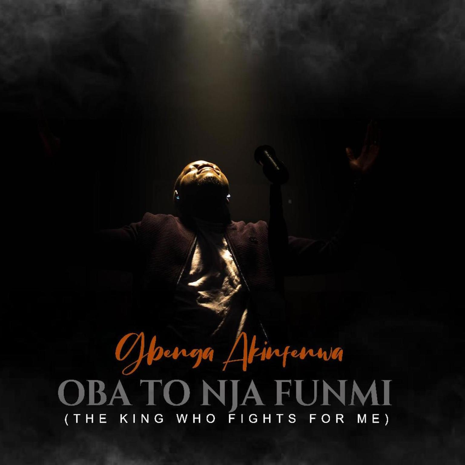 Gbenga Akinfenwa - Oba To Nja Funmi (The King who Fights for Me)