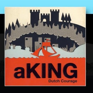 aKING - Dutch Courage