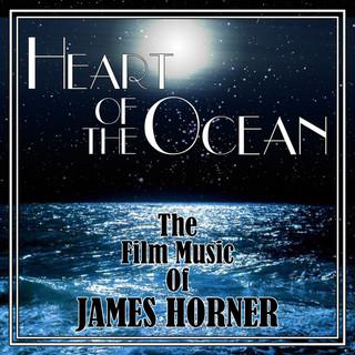 Various Artists - Heart of the Ocean: The Film Music of James Horner