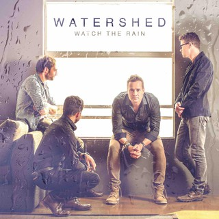 Watershed - Watch the Rain