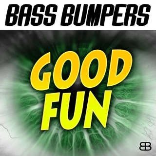 Bass Bumpers - Good Fun