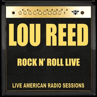 Lou Reed - Rock N' Roll Live