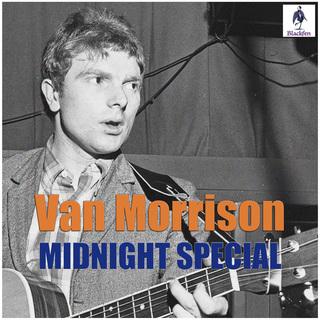 Van Morrison - Midnight Special