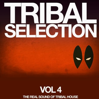 Various Artists - Tribal Selection, Vol. 4 (The Real Sound of Tribal House)