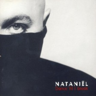 Nataniel - Dance 'Till I Break