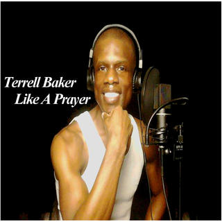 Terrell Baker - Like a Prayer