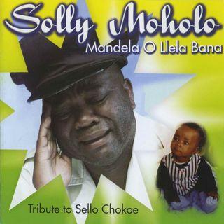 Solly Moholo - Mandela Ollela Bana