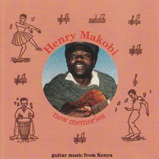 Henry Makobi - New Memories
