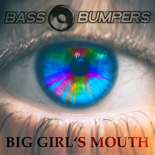 Bass Bumpers - Big Girls's Mouth