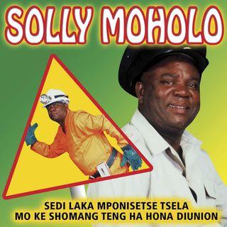 Solly Moholo - Sedi Laka Mpontshe Tsela