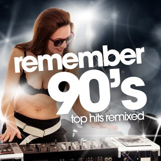 Various Artists - Remember 90's - Top Hits Remixed