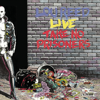 Lou Reed - Take No Prisoners - Live