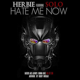 Herbie - Hate Me Now (feat. Solo)
